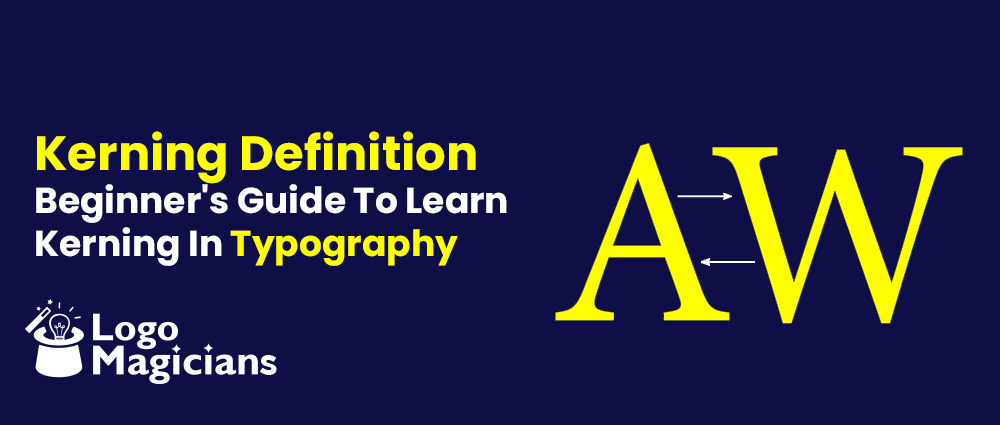 Kerning-Definition-Beginner's-Guide-To-Learn-Kerning-In-Typography
