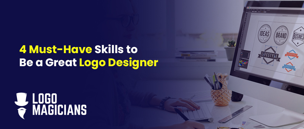 4-Must-Have-Skills-to-Be-a-Great-Logo-Designer