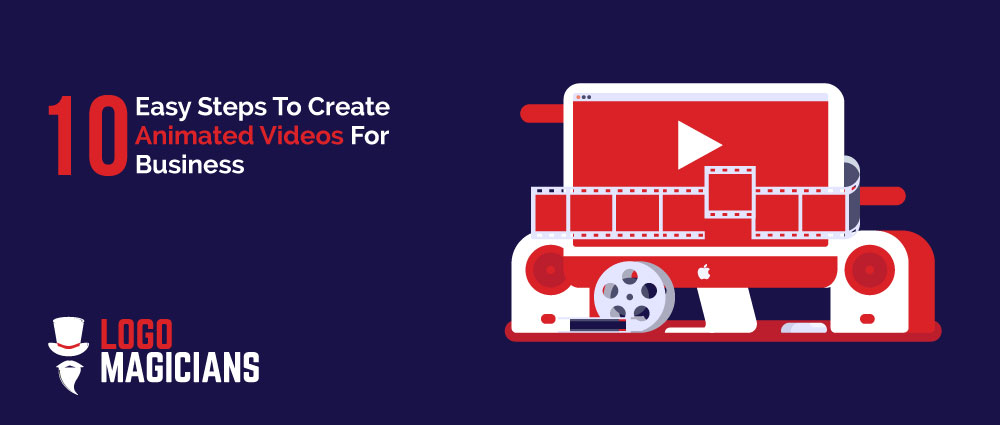 10 Easy Steps To Create Animated Videos For Business